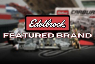 Edelbrock: Featured Brand